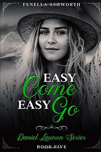 Easy Come, Easy Go: Fifth book in the Daniel Lawson series