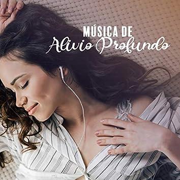 Música De Alivio Profundo: La Mejor Música Relajante Para Reducir El Estrés