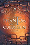 The Phantom of the Colosseum (In the Shadows of Rome)
