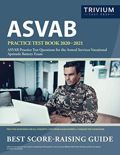 ASVAB Practice Test Book 2020-2021: ASVAB Practice Test Questions for the Armed Services Vocational Aptitude Battery Exam