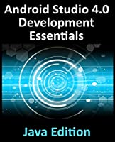 Android Studio 4.0 Development Essentials – Java Edition: Developing Android Apps Using Android Studio 4.0, Java and Android Jetpack Front Cover