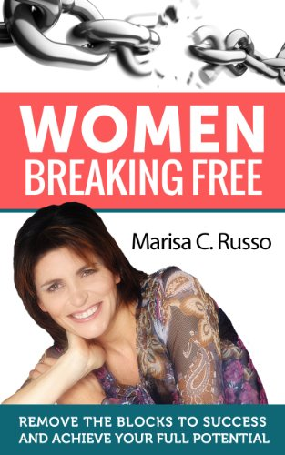 Women Breaking Free: Remove the blocks to success and achieve your full potential (English Edition)