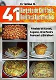 41 de Retete de Chiftele, Omlete si Aperitive Reci: Mezelicuri din Fainoase, Carne si Legume