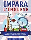 Impara l'inglese: Il Metodo Semplice ed Efficace per Imparare l'Inglese con la...