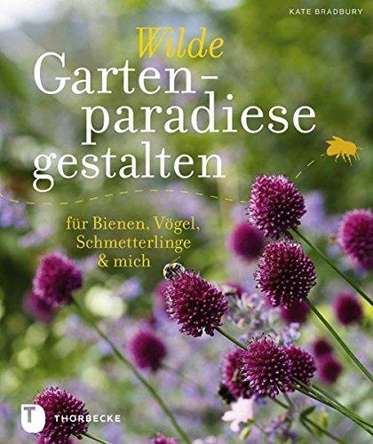 Wilde Gartenparadiese für Bienen & Co. gestalten