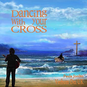 Dancing With Your Cross