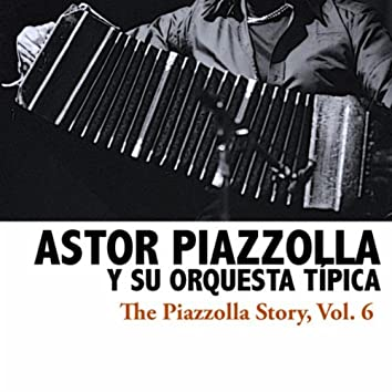 The Piazzolla Story, Vol. 6