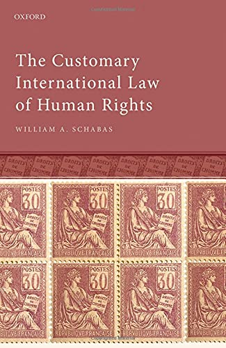Compare Textbook Prices for The Customary International Law of Human Rights  ISBN 9780192845696 by Schabas, William A.