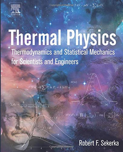 Thermal Physics: Thermodynamics and…
