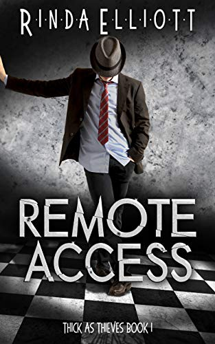 Remote Access (Thick as Thieves Book 1) (English Edition)