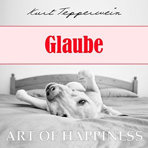 Glaube (Art of Happiness) Titelbild