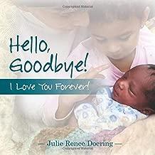 Hello, Goodbye! I Love You Forever!