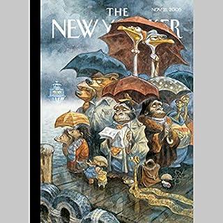 The New Yorker (Nov. 21, 2005)                   De :                                                                                                                                 Jane Kramer,                                                                                        Ben McGrath,                                                                                        Steve Coll,                   and others                          Lu par :                                                                                                                                 uncredited                      Durée : 2 h et 25 min     Pas de notations     Global 0,0