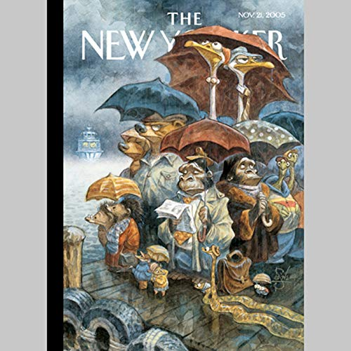 The New Yorker (Nov. 21, 2005)                   De :                                                                                                                                 Jane Kramer,                                                                                        Ben McGrath,                                                                                        Steve Coll,                   and others                          Lu par :                                                                                                                                 uncredited                      Durée : 2 h et 25 min     Pas de notations     Global 0,0