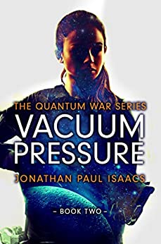 Vacuum Pressure (The Quantum War Book 2) by [Jonathan Paul Isaacs]