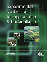 Experimental Statistics for Agriculture and Horticulture (Modular Texts)