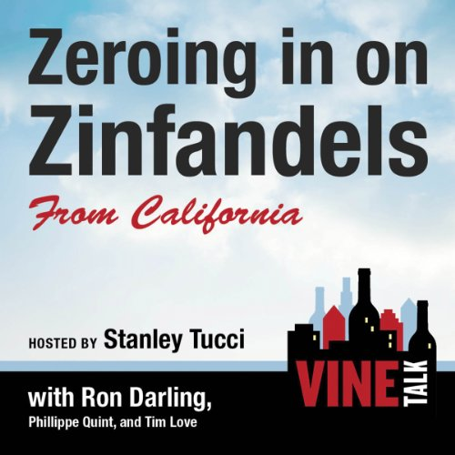 Zeroing in on Zinfandels from California audiobook cover art