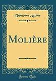 Molière (Classic Reprint) - Forgotten Books - 01/10/2018