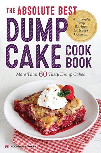 Absolute Best Dump Cake Cookbook: