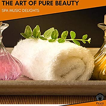 The Art Of Pure Beauty - Spa Music Delights