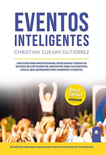 Eventos Inteligentes: Una guía para promocionar, posicionar y ...