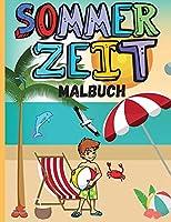 Sommerzeit Malbuch: Strandleben und Sommer-Malvorlagen fuer Kinder - Sommerurlaub - Strandthema - Malbuch fuer Jungen und Maedchen