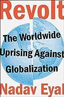 Revolt: The Worldwide Uprising Against Globalization