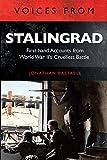 Bastable, J: Voices from Stalingrad: First-Hand Accounts from World War II's Cruellest Battle - Jonathan Bastable