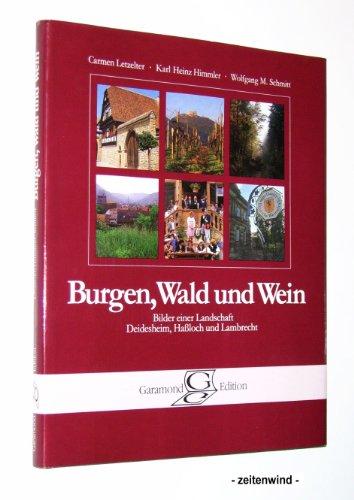 Burgen, Wald und Wein : Bilder einer Landschaft, Deidesheim, Hassloch und Lambrecht.
