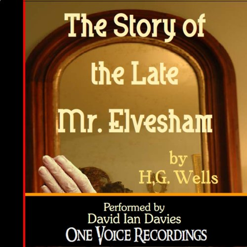 The Story of the Late Mr. Elvesham audiobook cover art