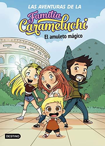 Las Aventuras de la Familia Carameluchi 1. El amuleto mágico (Youtubers infantiles)
