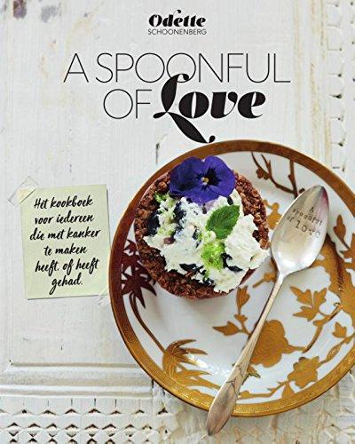 A spoonful of love: hét kookboek voor iedereen die met kanker te maken heeft, of heeft gehad