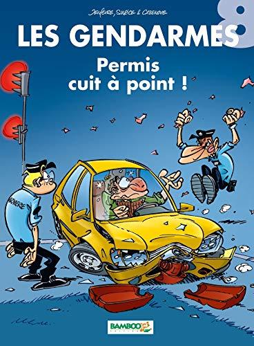 Les Gendarmes - tome 8 - Permis cuit à points !