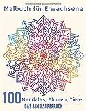 Das 3 in 1 Superpack Malbuch für Erwachsene - Mandalas, Blumen und Tiere: Über 100 Motive zum...