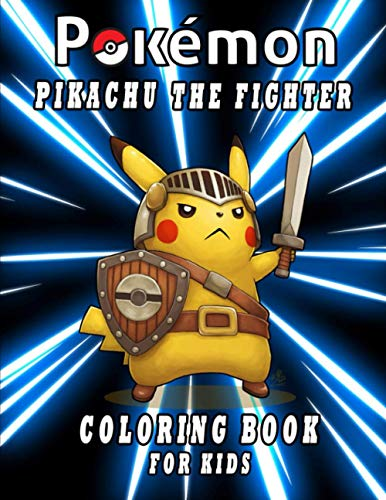 Pokemon Pikachu the fighter coloring book for kids: Ages 3-7, 4-8, 8-10, 8-12, Pikachu, Fun, games;pokemon coloring apps; Largest Book 2021(Pokemon Books For Kids) (Pokémon Coloring book)