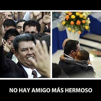 No Hay Amigo más Hermoso (feat. Coro Veracruz)