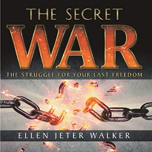 The Secret War: The Struggle for Your Last Freedom audiobook cover art