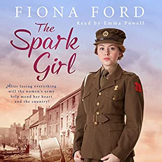The Spark Girl                   By:                                                                                                                                 Fiona Ford                               Narrated by:                                                                                                                                 Emma Powell                      Length: 11 hrs and 19 mins     34 ratings     Overall 4.6