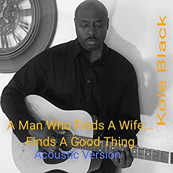 A Man Who Finds a Wife