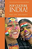Pop Culture India! Media, Arts, and Lifestyle (Popular Culture in the Contemporary World) - Asha Kasbekar