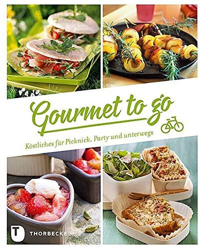 Gourmet to go - Köstliches für Picknick, Party & unterwegs: Kostliches Fur Picknick, Party & Unterwegs