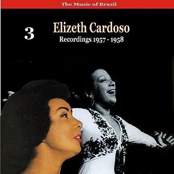 The Music of Brazil: Elizeth Cardoso, Volume 3 - Recordings 1958