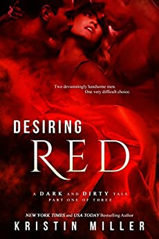 Desiring Red (A Dark and Dirty Tale Book 1) by [Kristin Miller]