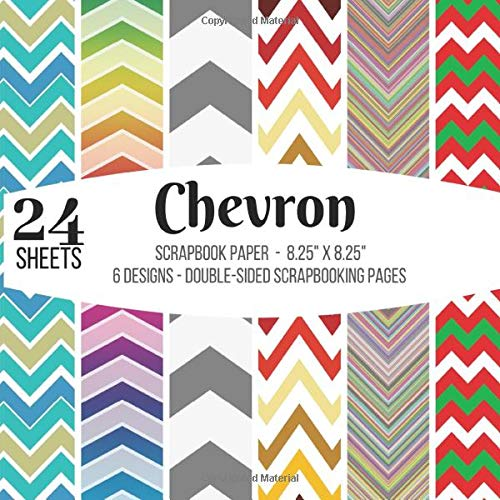 Chevron Scrapbook Paper – 24 Double-sided Sheets: Chevron Craft Sheets for Papercrafts, Album Scrapbook Cards, Decorative Craft Papers, Backgrounds, ... Antique Old Ornate Printed Designs & More