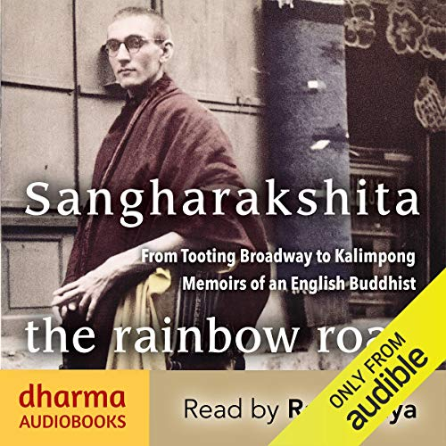 The Rainbow Road     From Tooting Broadway to Kalimpong - Memoirs of an English Buddhist              By:                                                                                                                                 Urgyen Sangharakshita                               Narrated by:                                                                                                                                 Ratnadhya                      Length: 19 hrs and 28 mins     6 ratings     Overall 4.2