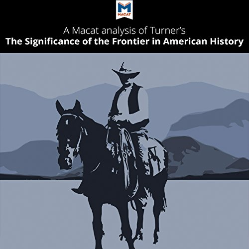 "A Macat Analysis of Frederick Jackson Turner's ""The Significance of the Frontier in American History"" audiobook cover art"