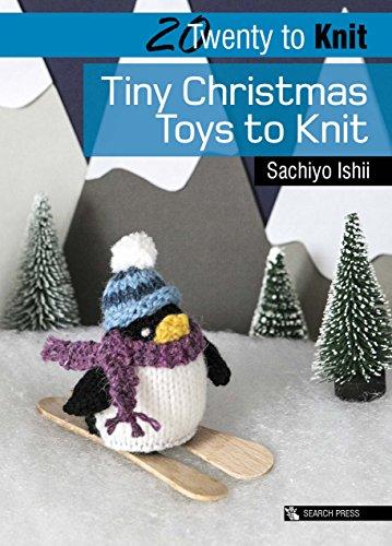 20 to Knit: Tiny Christmas Toys to Knit (Twenty to Make)