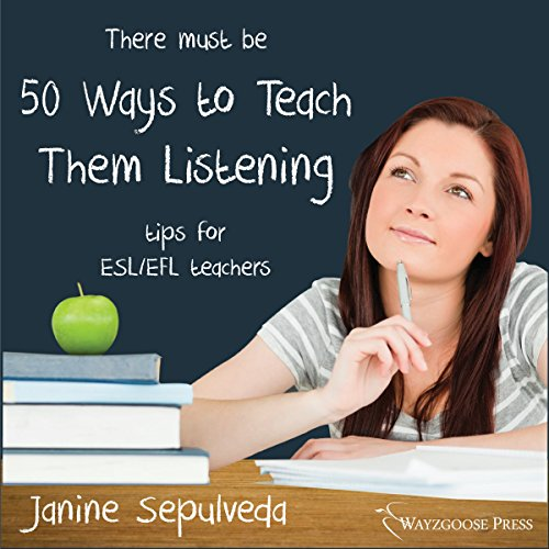 Fifty Ways to Teach Them Listening audiobook cover art