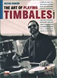 The Art of Playing Timbales, Vol. 1, Vol. 1: A complete guide for developing rhythms, solos, and traditional timbale techniques (Book & CD) by Victor Rend�n (6-Jan-2008) Paperback