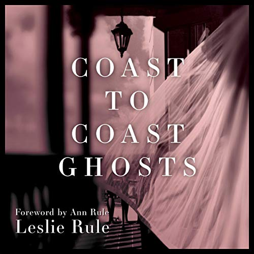 Coast to Coast Ghosts Audiobook By Leslie Rule cover art